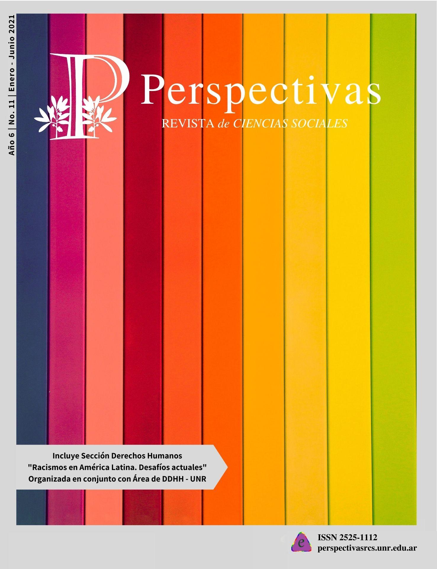 Ver Núm. 11 (6): Perspectivas Revista de Ciencias Sociales No. 11 Enero-Junio 2021